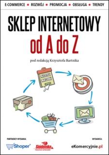 """Recenzja książki """"Sklep internetowy od A do Z """" + 10% rabat dla czytelników eCommercowy.pl"""